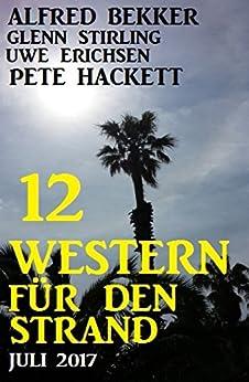 12 Western für den Strand Juli 2017: Cassiopeiapress Sammelband