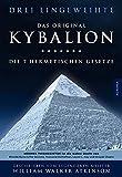 Kybalion - Die 7 hermetischen Gesetze: Das Original