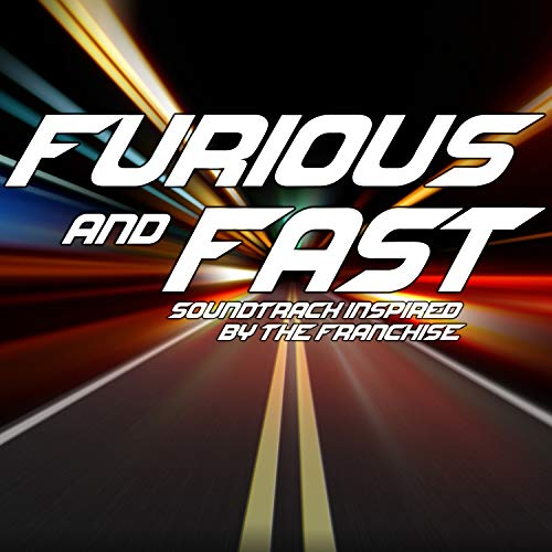 Furious and Fast (Soundtrack Inspired by the Franchise) [Explicit]