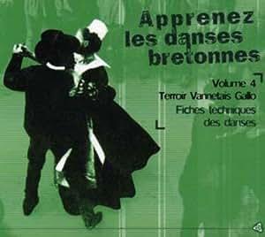 Apprenez Les Danses Bretonnes Vol 4 Terroir Vannetais Gallo
