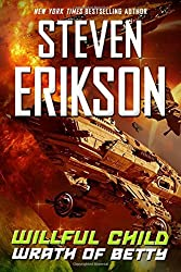 Willful Child: Wrath of Betty by Steven Erikson (2016-11-05)