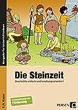 Die Steinzeit: Geschichte einfach und handlungsorientiert (5. und 6. Klasse) - Marisa Herzog