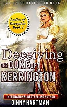 Deceiving the Duke of Kerrington (Ladies of Deception Book 1) (English Edition) di [Hartman, Ginny]