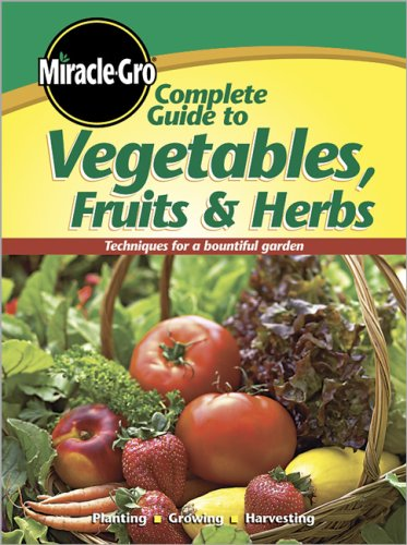 miracle-gro-complete-guide-to-vegetables-fruits-herbs