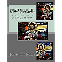 Context of the New Testament: Study Guide for Edexcel A/AS Level Religious Studies (New Testament): Volume 1 (New Testament Studies)