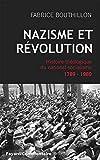 Nazisme et révolution - Histoire théologique du national-socialisme, 1789-1989