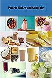 Protein Shakes und Smoothies: 31 leckere und gesunde Rezepte