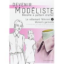 Le vêtement féminin : Tome 1, Les bases de jupes, de corsages, de chemisiers et de robes, édition bilingue français-anglais