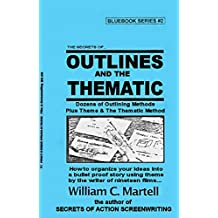 Outlines And The Thematic Method (Screenwriting Blue Books Book 2) (English Edition)