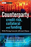 Counterparty Credit Risk, Collateral and Funding: With Pricing Cases For All Asset Classes (Wiley Finance Series, Band 478)
