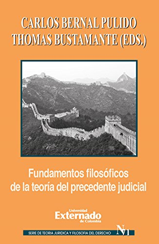 Descarga gratuita Fundamentos filosóficos de la teoría del precedente judicial Epub