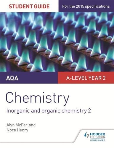 AQA A-level Year 2 Chemistry Student Guide: Inorganic and organic chemistry 2