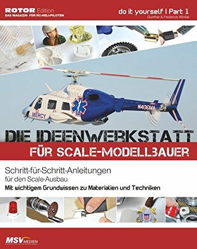 Die Ideenwerkstatt für Scale-Modellbauer: Schritt-für-Schritt-Anleitung für den Scale-Ausbau