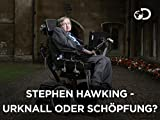 Stephen Hawking - Urknall oder Schopfung? - Staffel 2