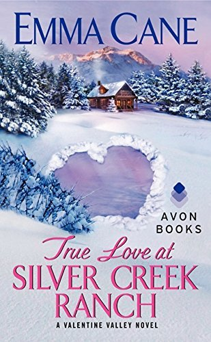 True Love at Silver Creek Ranch: A Valentine Valley Novel by Emma Cane (2012-12-26)