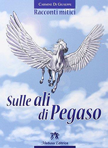 Sulle ali di Pegaso. Racconti mitici. Con e-book. Con espansione online