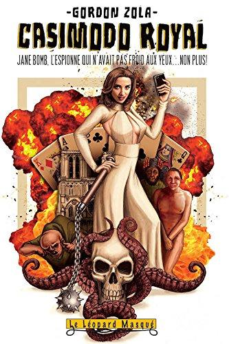 Jane Bomb, Casimodo Royal par Gordon Zola