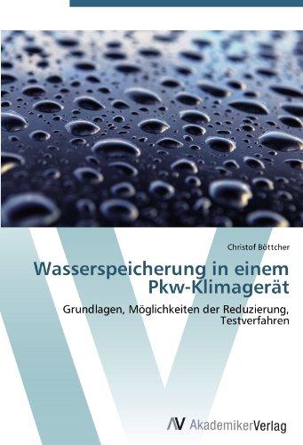 Price comparison product image Wasserspeicherung in einem Pkw-Klimagerät: Grundlagen,  Möglichkeiten der Reduzierung,  Testverfahren
