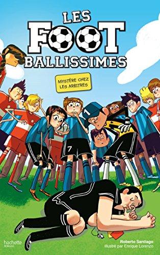 Les Footballissimes - Tome 1 - Mystère chez les arbitres par Roberto Santiago