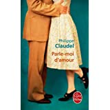 Parle-Moi D'Amour by Philippe Claudel (2012-02-02)