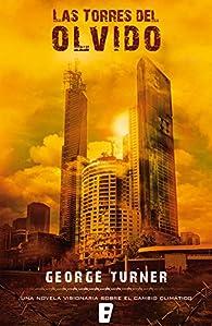 Las torres del olvido par George Turner