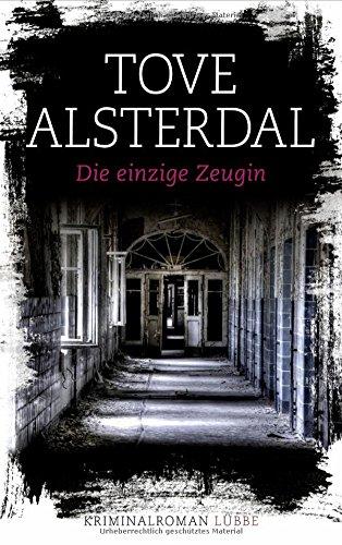 Alsterdal, Tove: Die einzige Zeugin