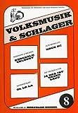 VOLKSMUSIK + SCHLAGER 8 - arrangiert für Keyboard - (Akkordeon) [Noten / Sheetmusic]