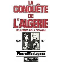 La conquête de l'Algérie: Les germes de la discorde