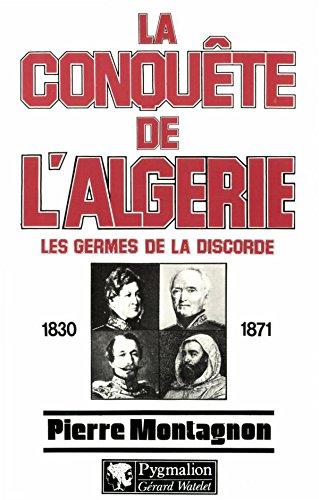 La conquête de l'Algérie: Les germes de la discorde (Blanche et rouge) par Pierre Montagnon