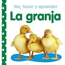 Ver, tocar y aprender. La granja (Castellano - A Partir De 0 Años - Libros Con Texturas - Ver, Tocar Y Aprender)