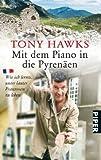 Mit dem Piano in die Pyrenäen: Wie ich lernte, unter lauter Franzosen zu leben (Piper Taschenbuch, Band 25401) - Tony Hawks