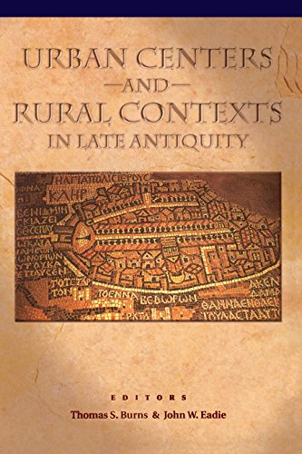 Urban Centers and Rural Contexts in Late Antiquity (English Edition)
