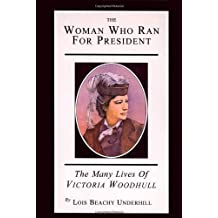 The Woman Who Ran For President: The Many Lives of Victoria Woodhull by Gloria Steinem (1995-06-28)