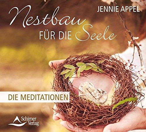 Nestbau für die Seele: Die Meditationen