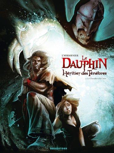 Le Dauphin, héritier des ténèbres - Tome 02: Le Chevalier à la croix