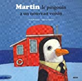 MARTIN LE PINGOUIN A UN NOUVEAU VOISIN (Coll.