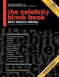 The Celebrity Black Book 2011: Over 60,000+ Accurate Celebrity Addresses for Autographs, Charity Donations, Signed Memorabilia, Celebrity Endorsements, Media Interviews and More!