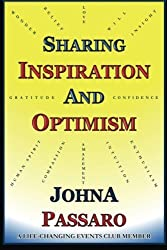 Sharing Inspiration and Optimism: By a Life-Changing Events Club Member by JohnA Passaro (2016-01-28)