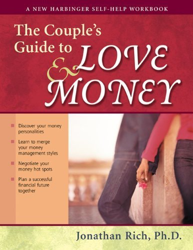 The Couple's Guide to Love and Money (New Harbinger Self-Help Workbook) by Rich, Jonathan (2003) Paperback