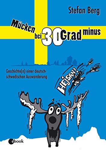 Mücken bei 30 Grad minus: Geschichte(n) einer deutsch-schwedischen Auswanderung
