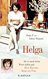 Helga: Als es noch keine Worte dafür gab - Mein Weg vom Mann zur Frau - Sabine Weigand