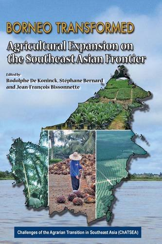 borneo-transformed-agricultural-expansion-in-the-southeast-asian-frontier