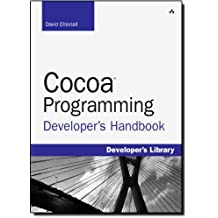 Cocoa Programming Developer's Handbook (Developer's Library) by David Chisnall (29-Dec-2009) Paperback