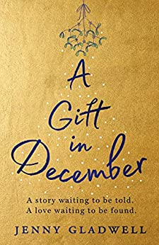 A Gift in December: An utterly romantic feel-good winter read (English Edition) van [Gladwell, Jenny]