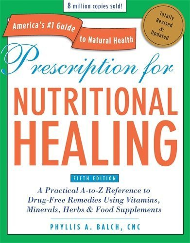 Prescription for Nutritional Healing, Fi...