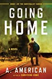 Going Home (Survivalist) by A American(2014-07-28)