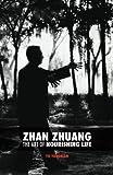 Zhan Zhuang: The Art of Nourishing Life