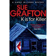 K is for Killer (Kinsey Millhone Alphabet series Book 11)