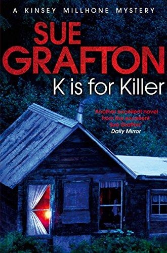 K is for Killer (Kinsey Millhone Alphabet series Book 11) by [Grafton, Sue]