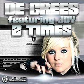 De-Grees feat. Joy-2 Times